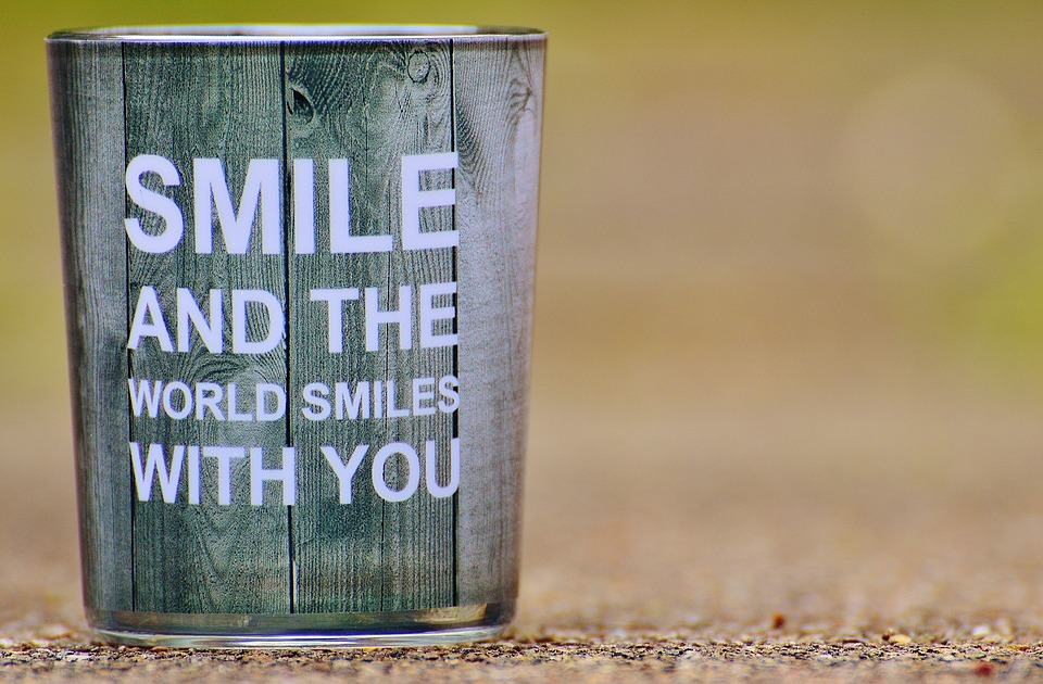 smile and the world smiles whith you